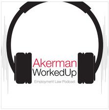 Jack Tuckner on the Akerman WorkedUp Podcast (iTunes) – Pregnancy Discrimination Insights