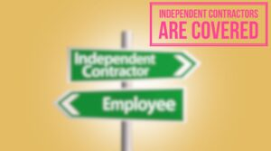 Independent contractors are covered