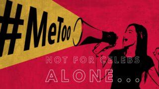 #MeToo Not just for Celebrities