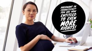 Connecticut Fair Employment Practices Act now is much more protective for pregnant employees