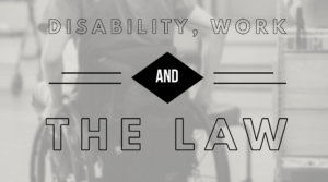 Disability, Work and the Law