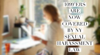 1099'ers are Now Covered by NY Sexual Harassment Law