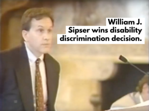 William Sipser secures far reaching Appellate Court disability discrimination victory overturning lower court decision