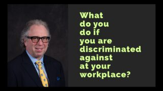 What do you do if you are discriminated against at your workplace?