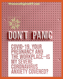 COVID-19, Your Pregnancy and the Workplace—Is My Severe Coronavirus Anxiety Covered?