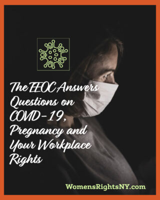 The EEOC Answers Questions on COVID-19, Pregnancy and Your Workplace Rights
