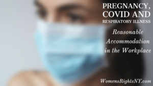 Pregnancy and COVID: Reasonable Accommodation in the Workplace